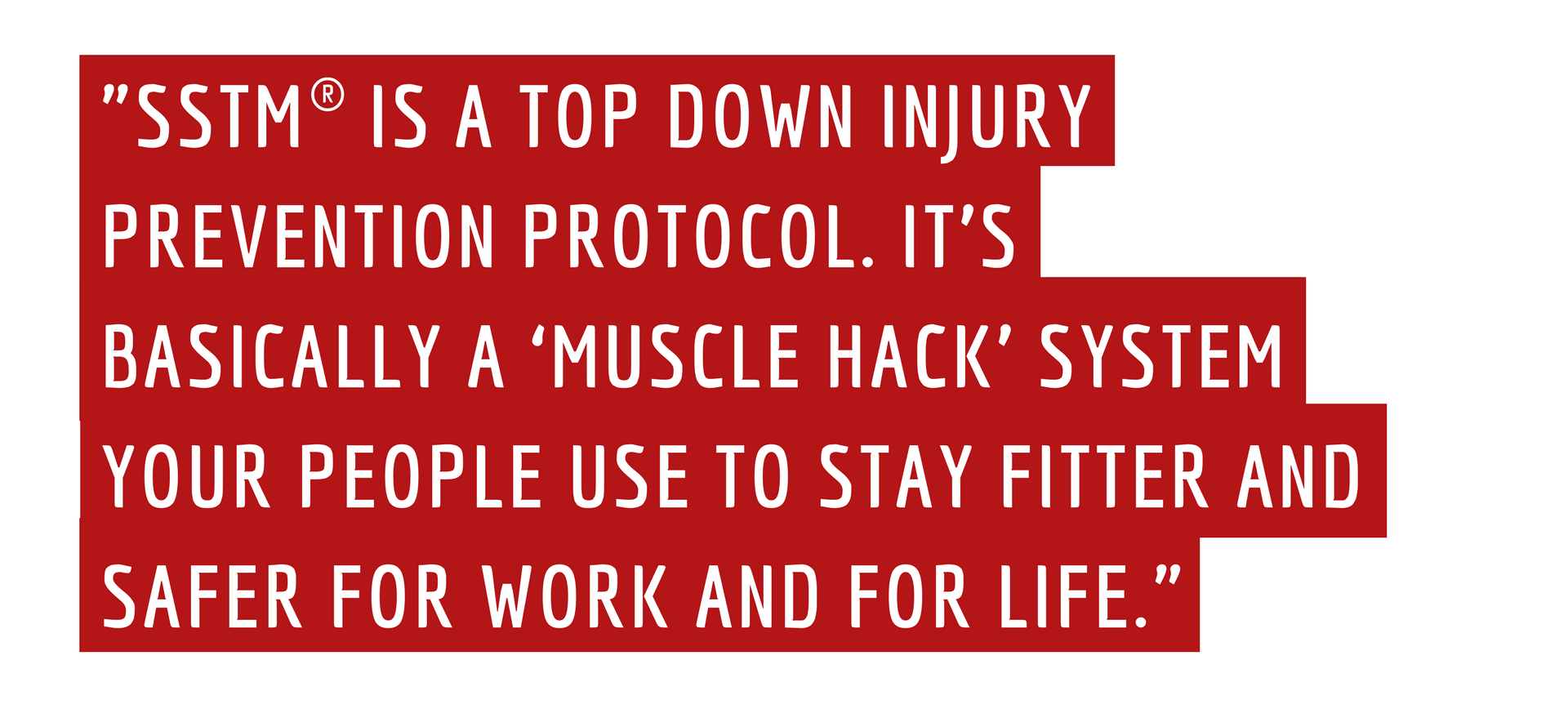 SSTM IS A TOP DOWN INJURY PREVENTION PROTOCOL